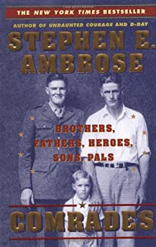 Comrades: Brothers, Fathers, Heroes, Sons, Pals 0743200748 Book Cover