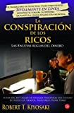 img - for La conspiracion de los ricos (Rich Dad's Conspiracy of The Rich: The 8 New Rules of Money) (Spanish Edition) by Robert Kiyosaki (2013) Paperback book / textbook / text book