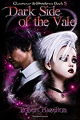 Dark Side of the Vale (Glamour & Shadows) (Volume 5) Paperback
