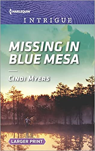 Book Missing in Blue Mesa (The Ranger Brigade: Family Secrets)