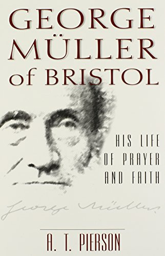 George Muller of Bristol: His Life of Prayer and - Bristol T Shop