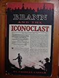 By Charles Carver - Brann and the Iconoclast (1957-01-16) [Hardcover]