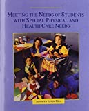 img - for Meeting the Needs of Students with Special Physical and Health Care Needs by Jennifer Leigh Hill (1998-10-02) book / textbook / text book