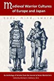 img - for Medieval Warrior Cultures of Europe and Japan: Body, Mind, Sword by Willey Pieter Ph.D. (2015-11-17) book / textbook / text book