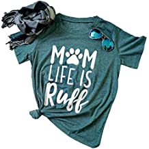 Mom Life is Ruff T-Shirt Women's Funny Dog Paw O Neck Short Sleeve Tops Blouse