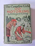 img - for The CAMPFIRE GIRLS Go MOTORING. book / textbook / text book