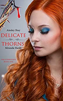 Delicate Thorns (The Forbidden Book 1) by [Hardy, Miranda, Shay, Ainsley]
