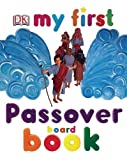 My First Passover Board Book, Dorling Kindersley Publishing Staff, 075660981X