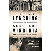 The Last Lynching in Northern Virginia: Seeking Truth at Rattlesnake Mountain (True Crime)