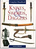 img - for Knives, Swords, Daggers: Complete Handbook book / textbook / text book