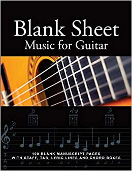 Blank Sheet Music for Guitar: 100 Blank Manuscript Pages with Staff