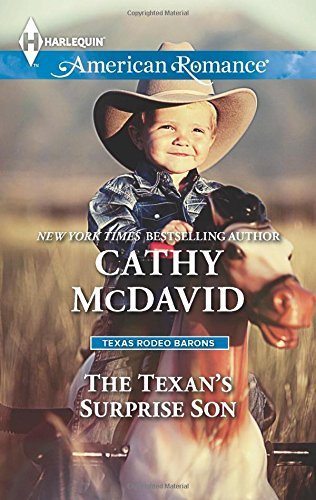 The Texan's Surprise Son (Harlequin American Romance\Texas Rodeo B)