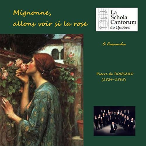 pierre de ronsard mignonne allons voir si la rose by schola cantorum de quebec on amazon music. Black Bedroom Furniture Sets. Home Design Ideas