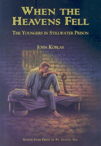 Download When the Heavens Fell: The Youngers in Stillwater Prison PDF