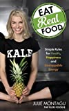 Eat Real Food: Simple Rules for Health, Happiness and Unstoppable Energy