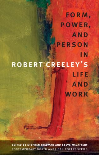 Form, Power, and Person in Robert Creeley's Life and Work (Contemp North American Poetry) pdf