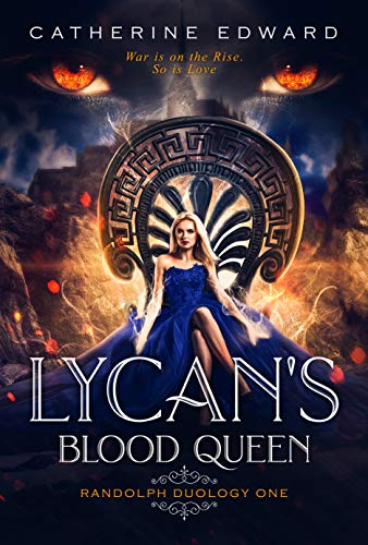 Lycan's Blood Queen (Randolph Duology Book 1) by [Edward, Catherine]