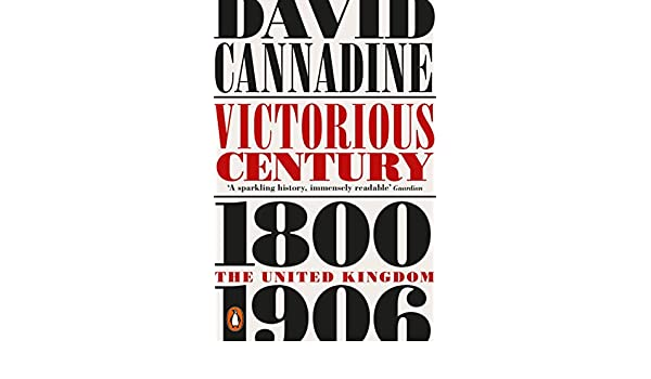Victorious Century: The United Kingdom, 1800-1906 (English Edition) eBook: David Cannadine: Amazon.es: Tienda Kindle