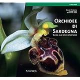 Orchidee di Sardegna. Guida alle specie spontanee