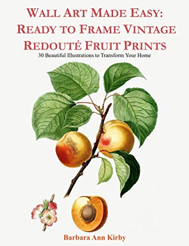 Wall Art Made Easy: Ready to Frame Vintage Redoute Fruit Prints: 30 Beautiful Illustrations to Transform Your Home ()