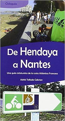 De Hendaya a Nantes. Una guía cicloturista de la costa Atlántica Francesa. Guias Deportivas: Amazon.es: Tallada Cebrian, Adrià: Libros