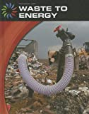 From Waste to Energy, Robert Green, 1602795096