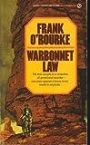 Warbonnet Law, Frank O'Rourke, 0451111311