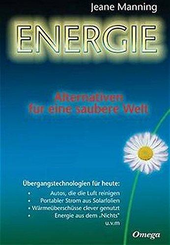 Energie: Alternativen für eine saubere Welt