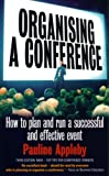 img - for Organising A Conference 3rd Edition: How to Run a Successful Event by Pauline Appleby (19-Aug-2005) Paperback book / textbook / text book