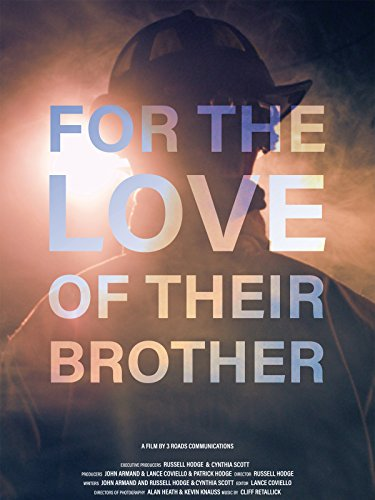 - For the Love of Their Brother