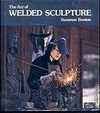 The Art of Welded Sculpture, Suzanne Benton, 0442206925