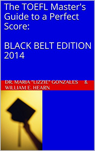 The TOEFL Master's Guide to a Perfect Score:   BLACK BELT EDITION 2014 (PraxisGroup International Academic Series) Pdf
