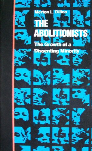 Title: The Abolitionists The Growth of a Dissenting Minor