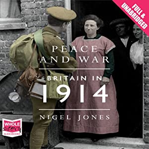 Peace and War: Britain in 1914 Audiobook
