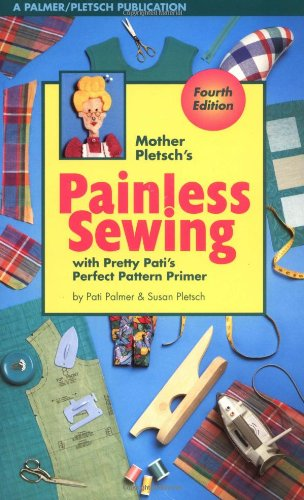 Download Mother Pletsch's Painless Sewing: With Pretty Pati's Perfect Pattern Primer pdf