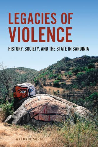 Legacies of Violence: History, Society, and the State in Sardinia