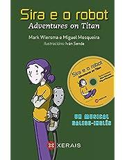 Sira e o robot: Adventures on Titan (Infantil E Xuvenil - Edicións Singulares)