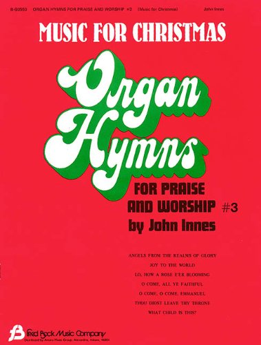 Music for Christmas (Organ Hymns for Praise and Worship)