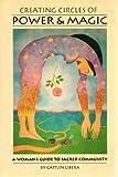 Creating Circles of Power and Magic, Caitlin Libera, 0895947129