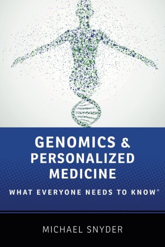 Genomics And Personalized Medicine  What Everyone Needs To Know