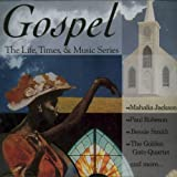 Gospel: The Life, Times & Music Series
