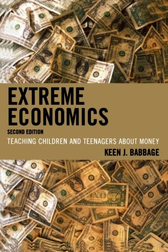 Extreme Economics: Teaching Children and Teenagers about Money