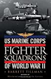 US Marine Corps Fighter Squadrons of World War II, Barrett Tillman, 1782004106