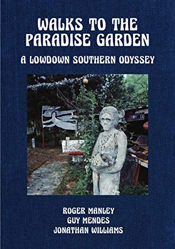 Walks to the Paradise Garden: A Lowdown Southern Odyssey par  Jonathan Williams
