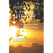 Psychology from the Heart: The Spiritual Depth of Clinical Psychology