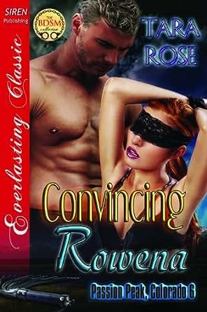 Convincing Rowena [Passion Peak, Colorado 6] (Siren ...