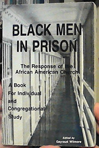 Black Men In Prison, The Response of the African American Church (Black Church Scholar Series, Volume (Itc Series)