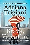 Brava, Valentine: A Novel (Valentine Trilogy Book 2)