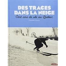 Des traces dans la neige : Cent ans de ski au Québec