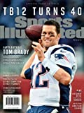 Sports Illustrated Tom Brady Turns 40 Special Tribute Issue: Happy Birthday TB12